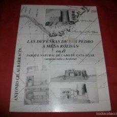 Libros de segunda mano: LAS DEFENSAS DE SAN PEDRO A MESA ROLDÁN (ALMERÍA) - TORRES ALMENARAS. Lote 56941496