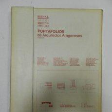 Libros de segunda mano: PORTAFOLIOS DE ARQUITECTOS ARAGONESES BIENAL ZARAGOZA 1992 ARQUITECTURA URBANISMO. Lote 57060155