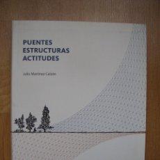 Libros de segunda mano: PUENTES ESTRUCTURAS ACTITUDES . DE JULIO MARTÍNEZ CALZON. Lote 57067742