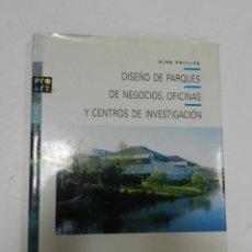Libros de segunda mano: DISEÑO DE PARQUES DE NEGOCIOS, OFICINAS Y CENTROS INVESTIGACION ALAN PHILLIPS GUSTAVO GILI, 1993. Lote 57104406