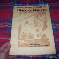 Libros de segunda mano: PROYECTO INDUSTRIAL DE REFORMA PARA DIARIO DE MALLORCA . ANTONIO BENNÀSSAR.1967. ARQUITECTURA.. Lote 57167433