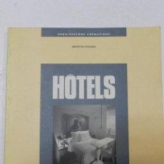 Libros de segunda mano: HOTELS. ARCHITECTURE THEMATIQUE .- BRIGITTE FITOUSSI , ARQUITECTURA DISEÑO. Lote 57260039