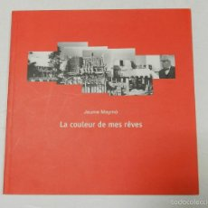 Libros de segunda mano: LA COULEUR DE MES RÊVES .- JAUME MAYMÓ, ARQUITECTURA .- FOTOGRAFÍA DESCATALOGADO DIFÍCIL . Lote 57308776