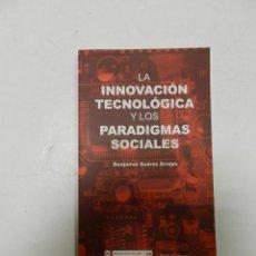 Libros de segunda mano: LA INNOVACION TECNOLOGICA Y LOS PARADIGMAS SOCIALES . ARQUITECTURA TECNOLOGÍA. Lote 57309703