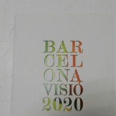 Libros de segunda mano: BARCELONA VISIÓ 2020 ARQUITECTURA URBANISMO. Lote 57309964