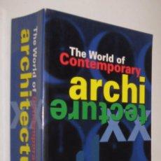 Libros de segunda mano: THE WORLD OF CONTEMPORANY ARCHITECTURE - MUY ILUSTRADO - EN INGLES *. Lote 57538684