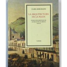 Libros de segunda mano: LA ARQUITECTURA DE LA PLATA. IGLESIAS MONUMENTALES DEL CENTRO-NORTE DE MÉXICO, 1640-1750. Lote 57732071