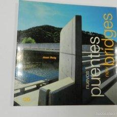 Libros de segunda mano: NUEVOS PUENTES NEW BRIDGES JOAN ROIG I DURAN , GUSTAVO GILI 1996 ARQUITECTURA INGENIERIA. Lote 57760555