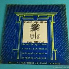 Libros de segunda mano: ELX / ORIHUELA. RUTAS DE APROXIMACIÓN AL PATRIMONIO CULTURAL VALENCIANO. BILÍNGÜE. Lote 57776507