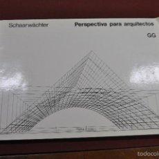 Libros de segunda mano: PERSPECTIVA PARA ARQUITECTOS - SCHAARWÄCHTER EDICIONES DE GUSTAVO GILI. Lote 57843104