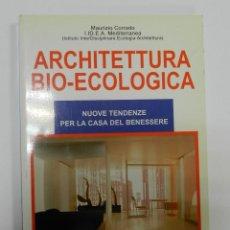 Libros de segunda mano: MAURIZIO CORRADO ARCHITETTURA BIO ECOLOGICA NUOVE TENDENZE CASA DEL BENESSERE ARQUITECTURA. Lote 57878045