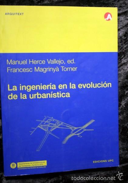 LA INGENIERIA EN LA EVOLUCION DE LA URBANISTICA - HERCE / MAGRINYA ILUSTRADO ISBN: 9788483016329 (Libros de Segunda Mano - Bellas artes, ocio y coleccionismo - Arquitectura)