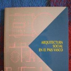 Libros de segunda mano: ARQUITECTURA SOCIAL EN EL PAÍS VASCO. GOBIERNO VASCO. Lote 58090896