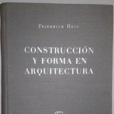 Libros de segunda mano: CONSTRUCCIÓN Y FORMA EN ARQUITECTURA. FRIEDRICH HESS. EDITORIAL GG. 1954. Lote 58096986