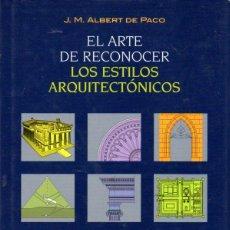 Libros de segunda mano: ALBERT DE PACO : EL ARTE DE RECONOCER LOS ESTILOS ARQUITECTÓNICOS (ÓPTIMA, 2007). Lote 58147219
