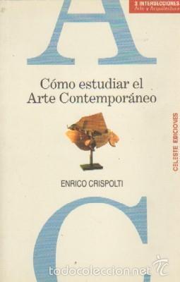 COMO ESTUDIAR EL ARTE CONTEMPORANEO. CRISPOLTI, ENRICO. AQ-152 (Libros de Segunda Mano - Bellas artes, ocio y coleccionismo - Arquitectura)