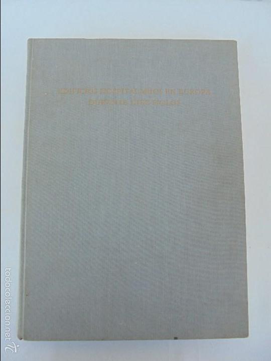 Libros de segunda mano: EDIFICIOS HOSPITALARIOS EN EUROPA DURANTE DIEZ SIGLOS. DANKWART LEISTIKOW. 1967. VER FOTOGRAFIAS. - Foto 6 - 58220888