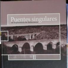 Libros de segunda mano: PUENTES SINGULARES DE LA PROVINCIA DE SALAMANCA II, VARIOS AUTORES. Lote 103329763