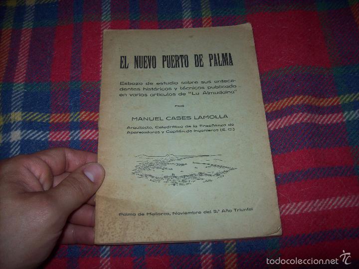 Libros de segunda mano: NUEVO PUERTO DE PALMA.ESBOZO DE ESTUDIO SOBRE SUS ANTECEDENTES HISTÓRICOS Y TÉCNICOS.1937. MALLORCA - Foto 2 - 58286287