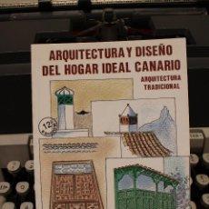 Libros de segunda mano: ARQUITECTURA Y DISEÑO DEL HOGAR IDEAL CANARIO - ARQ TRADICIONAL, JOSE LUIS CONCEPCIÓN.CANARIAS. Lote 58323955