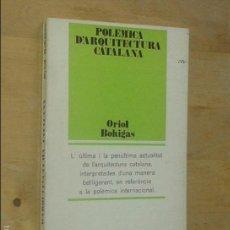 Libros de segunda mano: ORIOL BOHIGAS - POLÈMICA D'ARQUITECTURA CATALANA - EDICIONS 62, 1970 [PRIMERA EDICIÓ]. Lote 58414566