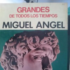 Libros de segunda mano: GRANDES DE TODOS LOS TIEMPOS - MIGUEL ANGEL--REFM1E5. Lote 58426379