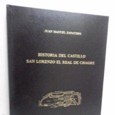 Libros de segunda mano: HISTORIA DEL CASTILLO SAN LORENZO EL REAL DE CHAGRE. ZAPATERO (JUAN MANUEL). Lote 155869900