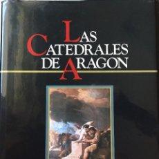 Libros de segunda mano: LAS CATEDRALES DE ARAGÓN. Lote 58507390