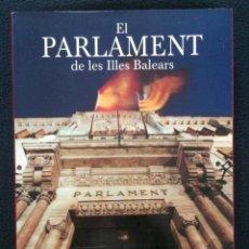 Libros de segunda mano: EL PARLAMENT DE LES ILLES BALEARS. ROMÁN PIÑA, ANDREU RIBAS I CATALINA CANTARELLAS. Lote 59447285
