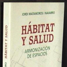Libros de segunda mano: B126 - HABITAT Y SALUD. ARMONIZACION DE ESPACIOS. FENG SHUI. VASTU. ARQUITECTURA. NUEVO.. Lote 54805166