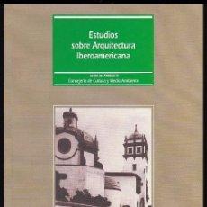 Libros de segunda mano: B284 - ESTUDIOS SOBRE ARQUITECTURA IBEROAMERICANA. Lote 52139409