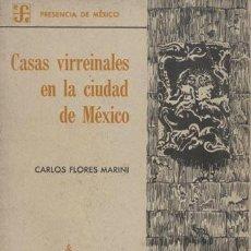 Libros de segunda mano: FLORES MARINI : CASAS VIRREINALES EN LA CIUDAD DE MÉXICO.. Lote 60393671