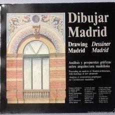 Libros de segunda mano: DIBUJAR MADRID. ANÁLISIS Y PROPUESTAS GRÁFICAS SOBRE ARQUITECTURA MADRILEÑA.. Lote 60365067