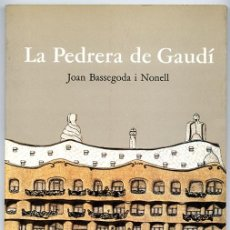 Libros de segunda mano: LA PEDRERA DE GAUDÍ · JOAN BASSEGODA I NONELL - PRIMERA EDICIÓN EN CATALÁN. CASA MILÁ. Lote 60549755
