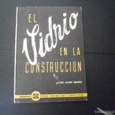 Libros de segunda mano: 1 LIBRO AÑO 1968 - EL VIDRIO EN LA CONSTRUCCION. FELIX ALVAREZ. CONSTRUCCION Y ARQUITECTURA. Lote 60659079