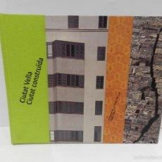 Libros de segunda mano: CIUTAT VELLA - CIUTAT CONSTRUÍDA: PROMOCIÓ CIUTAT VELLA 1988-2002 VV.AA 2008 ARQUITECTURA URBANISMO. Lote 60747391