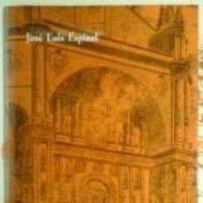 Libros de segunda mano: SAN ESTEBAN DE SALAMANCA, HISTORIA Y GUÍA, SIGLOS XIII - XX, JOÉ LUIS ESPINEL. Lote 60995727