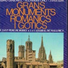 Libros de segunda mano: GRANS MONUMENTS ROMANICS I GÒTICS - EDUARD CARBONELL / ALEXANDRE CIRICI / JORDI GUMÍ. Lote 73621409