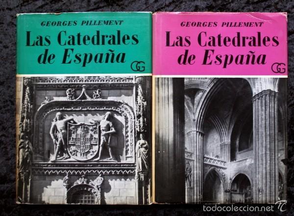 LAS CATEDRALES DE ESPAÑA - 2 TOMOS - GEORGES PILLEMENT - FOTOGRAFIAS - TRAD.: JUAN EDUARDO CIRLOT (Libros de Segunda Mano - Bellas artes, ocio y coleccionismo - Arquitectura)