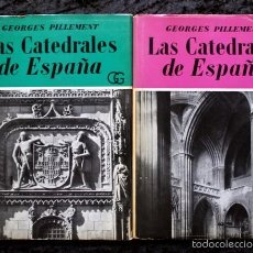 Libros de segunda mano: LAS CATEDRALES DE ESPAÑA - 2 TOMOS - GEORGES PILLEMENT - FOTOGRAFIAS - TRAD.: JUAN EDUARDO CIRLOT. Lote 61090015