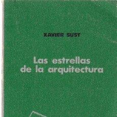 Libros de segunda mano: XAVIER SUST : LAS ESTRELLAS DE LA ARQUITECTURA. (TUSQUETS ED, CUADERNOS ÍNFIMOS, 1975). Lote 61098675
