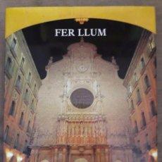 Libros de segunda mano: FER LLUM / AUGUSTO JURADO / PUBLICACIONS DE L'ABADIA DE MONTSERRAT / 2008. Lote 61117767