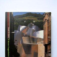 Libros de segunda mano: EL MUSEO GUGGENHEIM BILBAO FRANK O. GEHRY. Lote 61905140