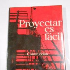 Libros de segunda mano: PROYECTAR ES FACIL. TOMO VOLUMEN Nº 3. III. CONSTRUCCION. EDICIONES AFHA. NUEVO. ARM21. Lote 62015188