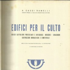 Libros de segunda mano: EDIFICI PER IL CULTO, A. CASSI RAMELLI. ANTONIO VALLARDI MILANO. MILANO. 1949. Lote 62039252