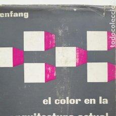 Libros de segunda mano: EL COLOR EN LA ARQUITECTURA ACTUAL. ED. GUSTAVO GILI. 1961. TRAD. J. E. CIRLOT. Lote 77216290