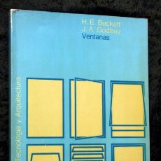 Libros de segunda mano: VENTANAS FUNCIÓN DISEÑO E INSTALACIÓN - H.E. BECKETT / J.A. GODFREY - GUSTAVO GILI. Lote 62083020