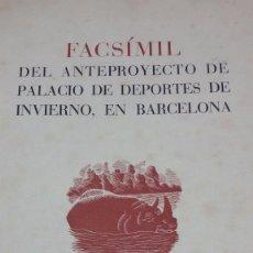 Libros de segunda mano: FACSIMIL ANTEPROYECTO PALACIO DEPORTES INVIERNO. BARCELONA 1947. NUMERADO. TIRAJE 150 EJEMPLARES. Lote 62276332