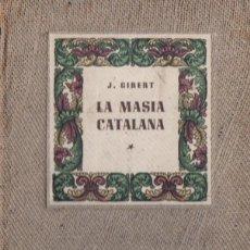 Libros de segunda mano: GIBERT . LA MASIA CATALANA (MILLÁ, 1947). Lote 62415832