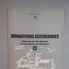 Libros de segunda mano: MONASTERIOS CISTERCIENSES. SOBRADO DE LOS MONJES. SANTA MARÍA DE MONFERO. HIPÓLITO DE SÁ. AÑO 1972.. Lote 62444616